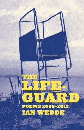 The Lifeguard: Poems 2008-2013: Wedde, Ian