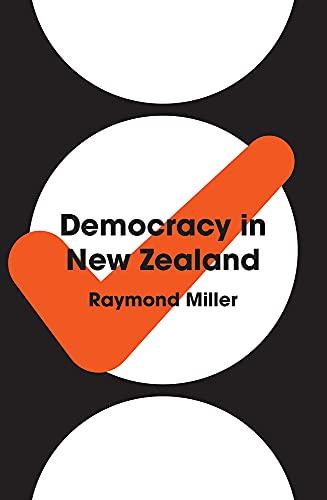 Democracy in New Zealand: Miller, Raymond