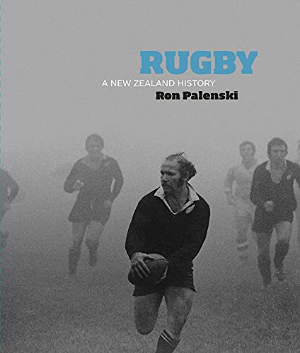 Rugby - a New Zealand History