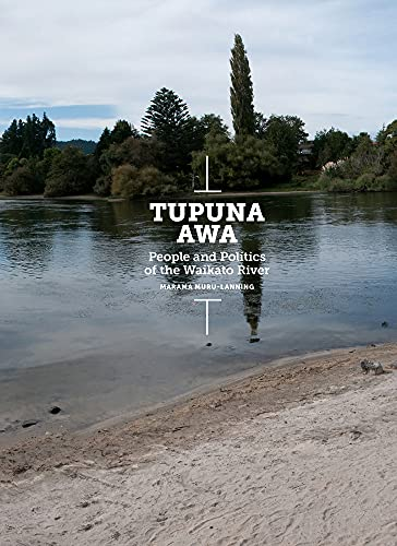 9781869408503: Tupuna Awa: People and Politics of the Waikato River