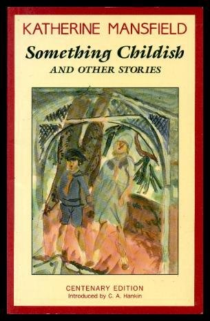 Something Childish And Other Stories: Mansfield, Katherine (introduction by C. A. Hankin)