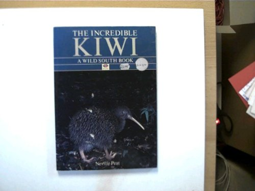 The incredible kiwi: A wild south book: Peat, Neville