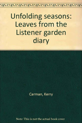 Unfolding seasons: Leaves from the Listener garden diary: Carman, Kerry