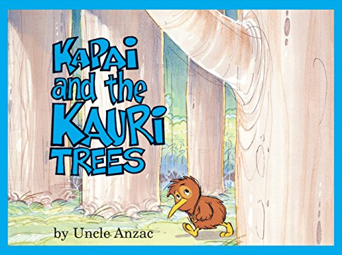 Kapai and the Kauri Trees: Uncle Anzac