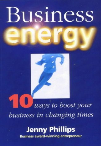 9781869412791: Business energy: 10 ways to boost your business in changing times
