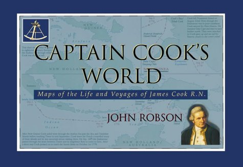 Captain Cook's World Maps of the life and voyages of James Cook R. N.