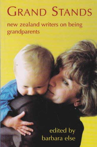 Grand Stands: New Zealand Writers on being Grandparents: n/a