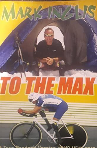 To the Max - Teen Readers' Abridged: Mark Inglis