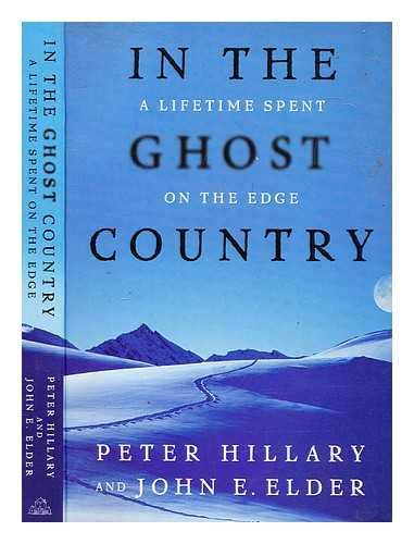 In the Ghost Country: a Lifetime Spent: Peter Hillary and