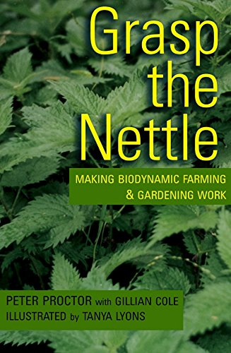 9781869416577: Grasp the Nettle: Making Biodynamic Farming and Gardening Work