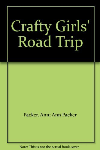 Crafty Girls' Road Trip