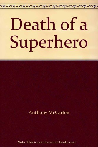 9781869416966: Death of a Superhero [Paperback] by Anthony McCarten