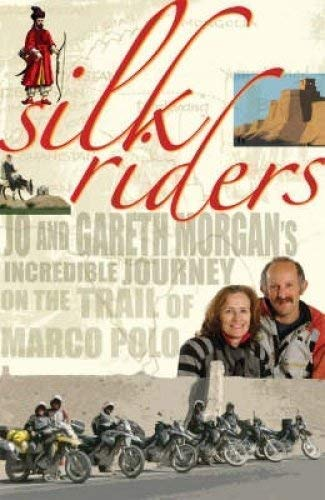 9781869417758: Silk Riders: Jo and Gareth Morgan's Incredible Journey on the Trail of Marco Polo