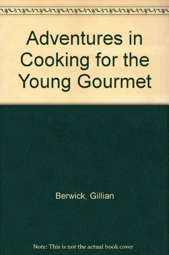 9781869430351: Adventures in Cooking for the Young Gourmet