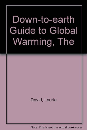 The Down-to-earth Guide to Global Warming (Paperback): Laurie David