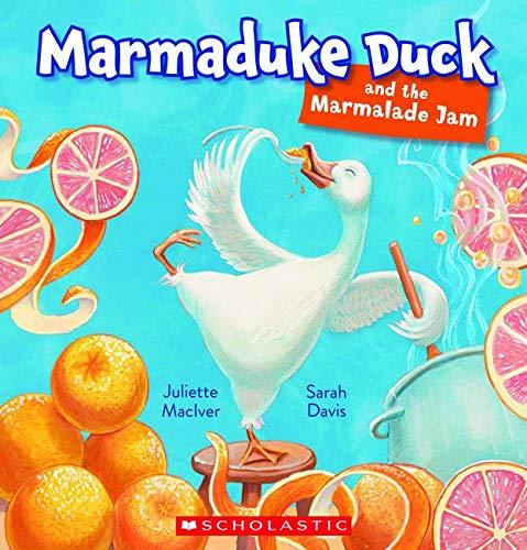Marmaduke Duck and the Marmalade Jam (Paperback): Juliette MacIver