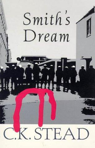 Smith's Dream: Stead, C.K.