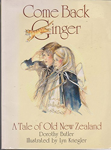 COME BACK GINGER: A Tale of Old New Zealand