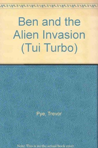9781869501679: Ben and the Alien Invasion (Tui Turbo)