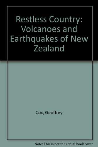 Restless Country: Volcanoes and Earthquakes of New: Cox, Geoffrey; Hayward,