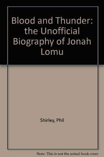 9781869502980: Blood and Thunder: the Unofficial Biography of Jonah Lomu