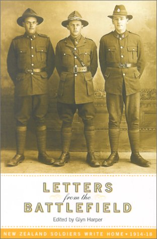 Letters from the Battlefields: New Zealand Soldiers Write Home, 1914-18: Glyn Harper
