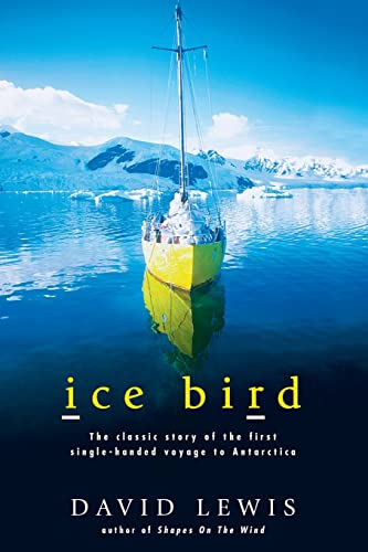 9781869503888: Ice Bird: the Classic Story of the First Single-handed Voyage to Antarctica