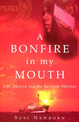 9781869504687: A Bonfire In My Mouth: Life, Passion and the Rainbow Warrior