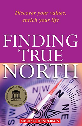 9781869504724: Finding True North: Discover Your Values, Enrich Your Life