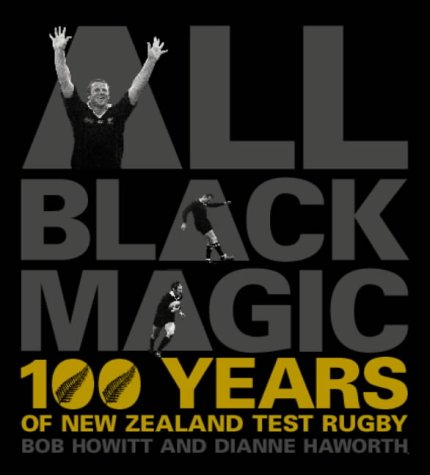 9781869504830: All Black Magic: 100 Years of New Zealand Test Rugby