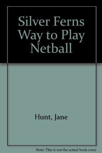 Silver Ferns Way to Play Netball (1869505131) by Jane Hunt