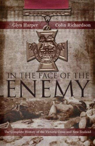 9781869505226: In the Face of the Enemy: The Complete History of the Victoria Cross and New Zealand