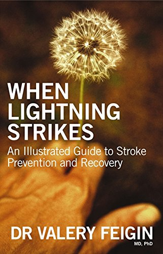 When Lightning Strikes: An Illustrated Guide to Stroke Prevention and Recovery: Valery Feigin