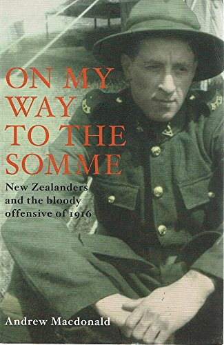 9781869505547: On My Way to the Somme: New Zealanders and the Bloody Offensive of 1916