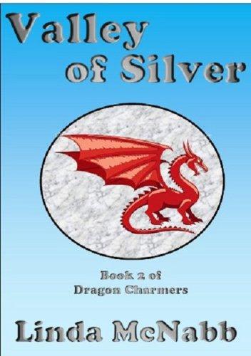 Dragon Charmers: Valley of Silver Book 2: McNabb, Linda