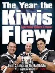 Year the Kiwis Flew: From Wooden Spooners to Winners (1869506227) by Leitch, Peter C.; Becht, Richard