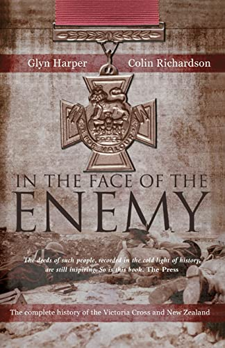 9781869506506: In the Face of the Enemy - the Complete History of the Victoria Cross and New Zealand
