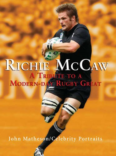 9781869508067: Richie McCaw: A Tribute to a Modern-day Rugby Great (Celebrity Portraits)