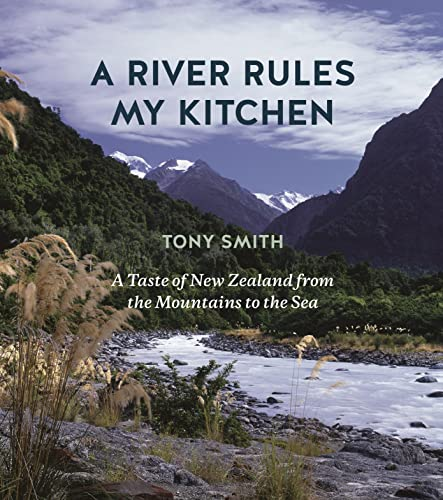A River Rules My Kitchen (Hardcover): Tony Smith