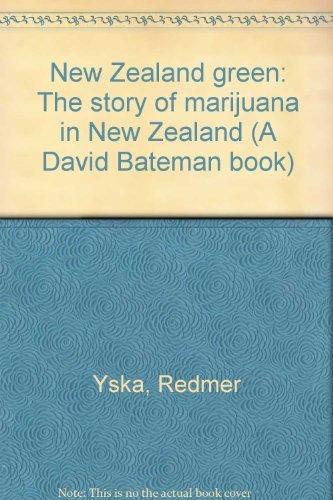 New Zealand Green: The Story of Marijuana: Yska, Redmer