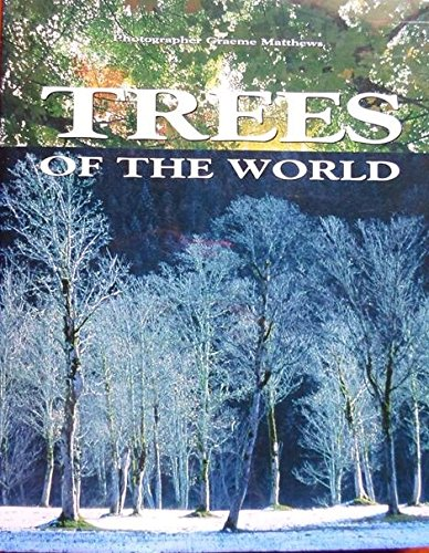 9781869531430: Trees of the World: A Celebration in Photographs