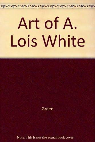 9781869531461: Art of A. Lois White
