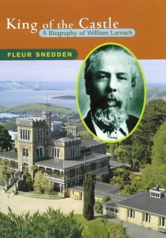 King of the Castle: A Biography of: Snedden, Fleur