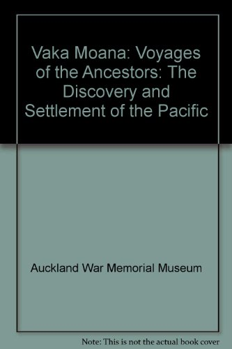 Vaka Moana: Voyages of the Ancestors: The Discovery and Settlement of the Pacific