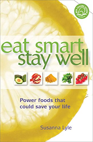 9781869537333: Eat Smart Stay Well: Power Foods That Could Save Your Life