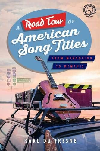 A Road Tour of American Song Titles: Karl Du Fresne