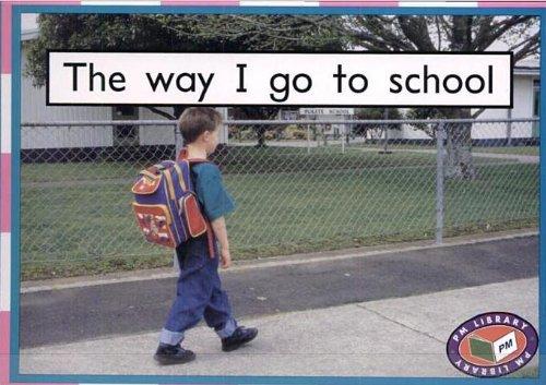 9781869556273: The Way I Go to School (PM Starters, Magenta Level)