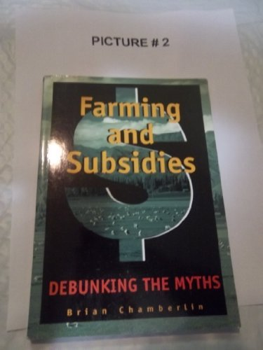 Farming and subsidies: Debunking the myths: Chamberlin, Brian