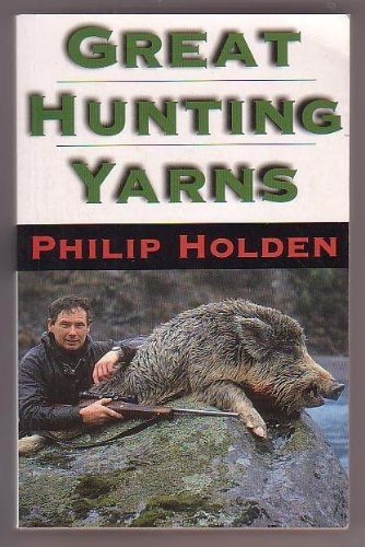Great Hunting Yarns: Holden, Philip