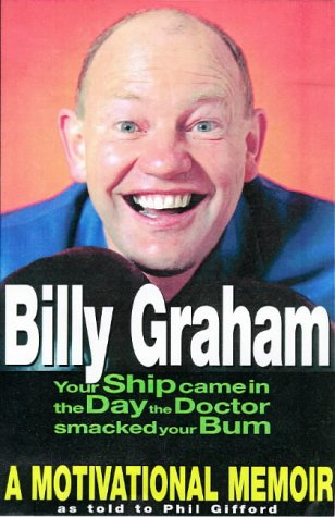 Your Ship Came in the Day the: Billy Graham and